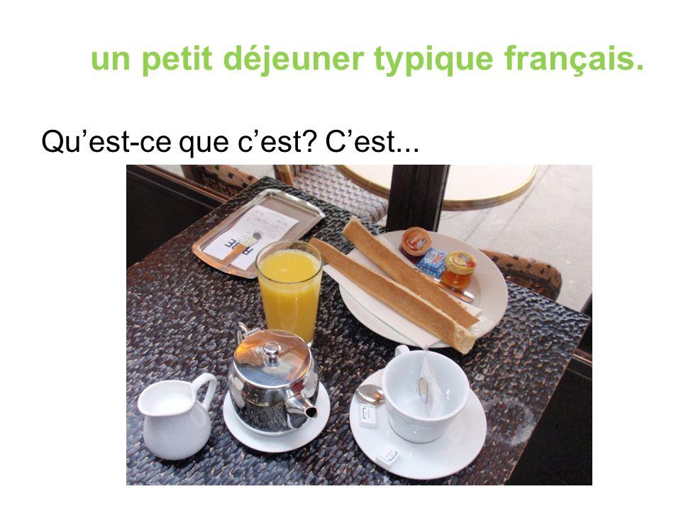 un petit déjeuner typique français. Qu'est-ce que c'est? C'est...