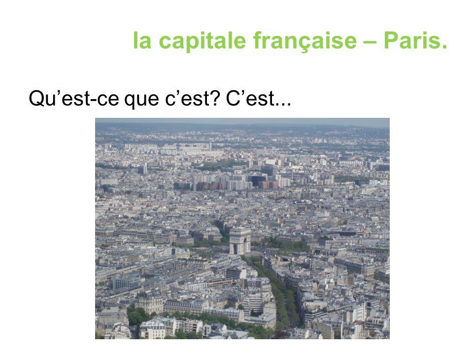la capitale française – Paris. Qu'est-ce que c'est? C'est...