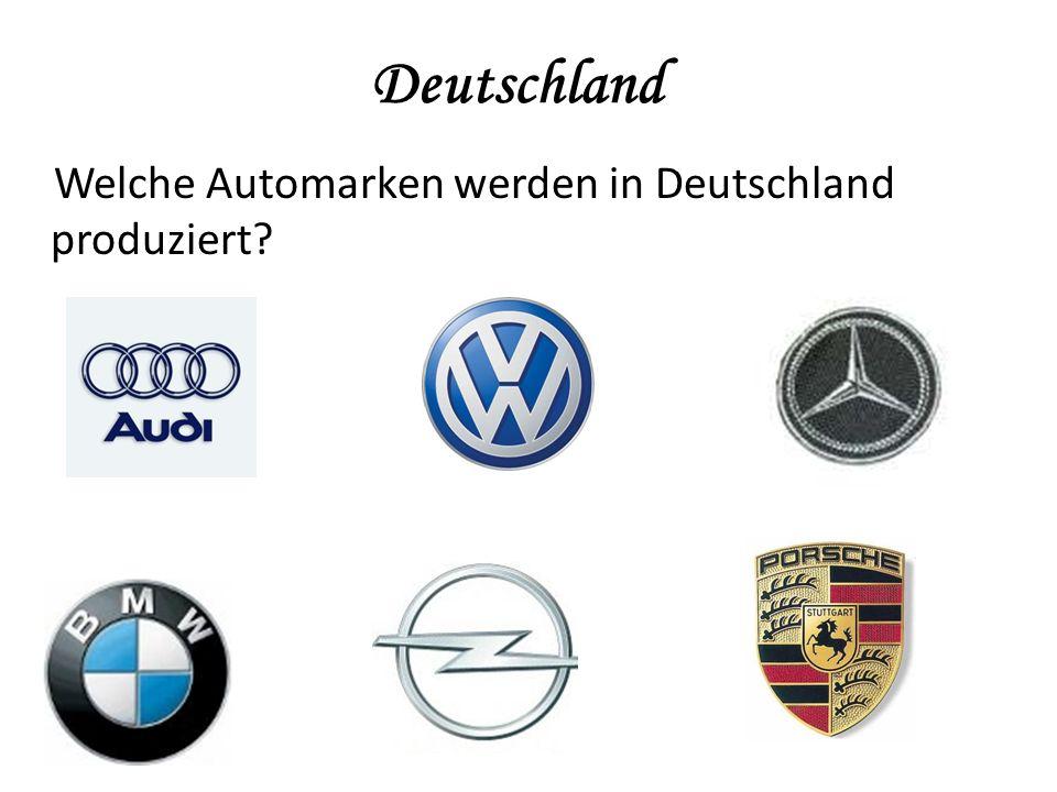 Deutschland Welche Automarken werden in Deutschland produziert.