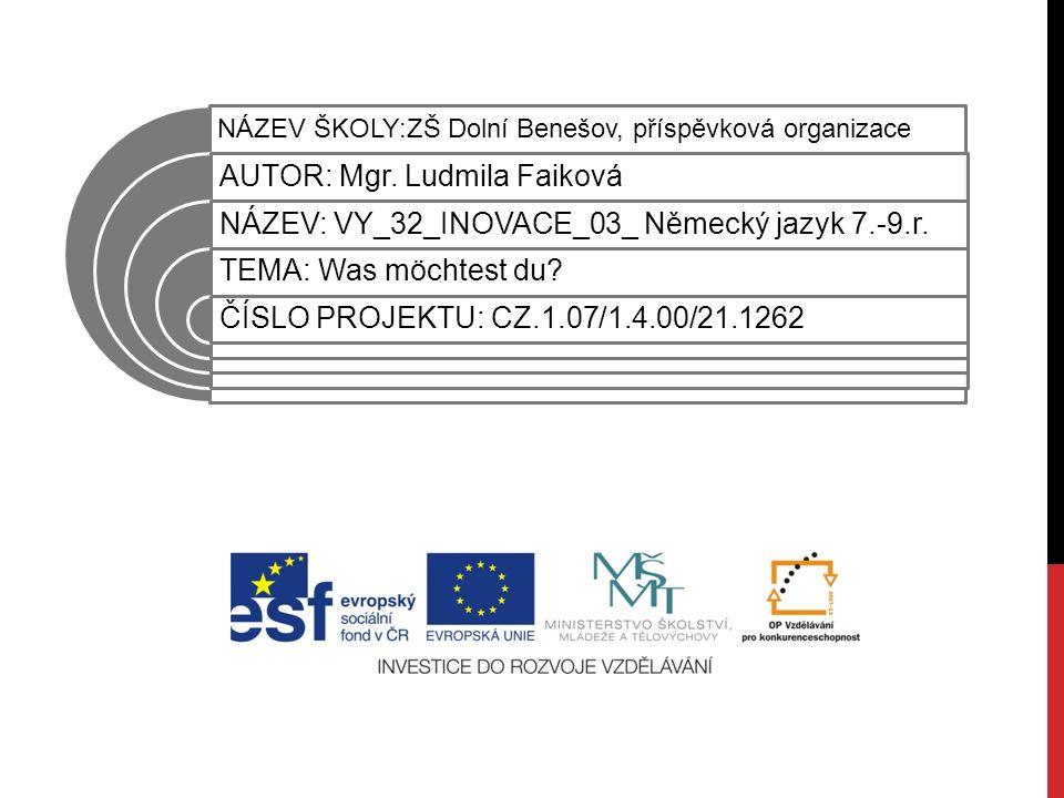 NÁZEV ŠKOLY:ZŠ Dolní Benešov, příspěvková organizace AUTOR: Mgr.