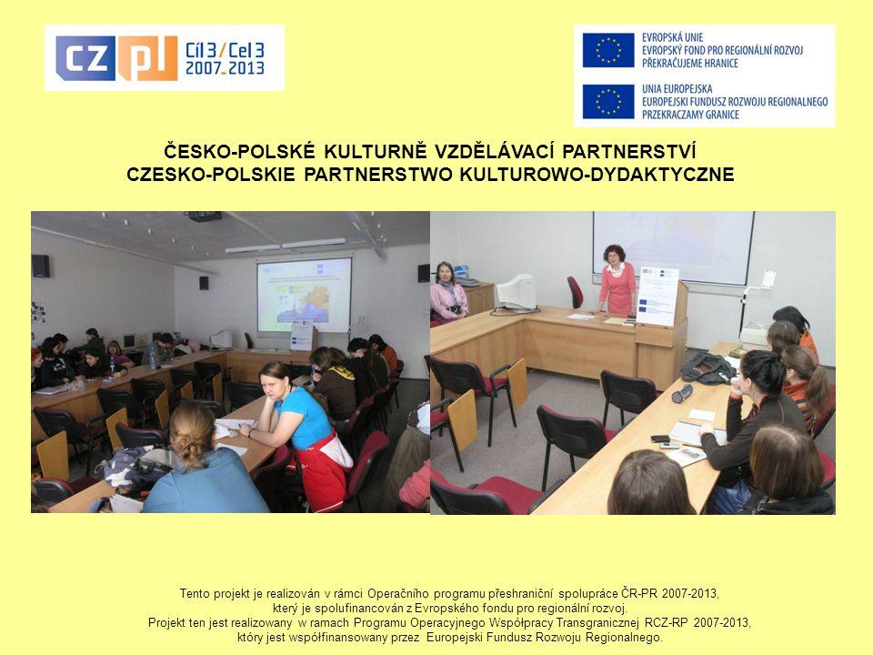 Tento projekt je realizován v rámci Operačního programu přeshraniční spolupráce ČR-PR 2007-2013, který je spolufinancován z Evropského fondu pro regionální rozvoj.