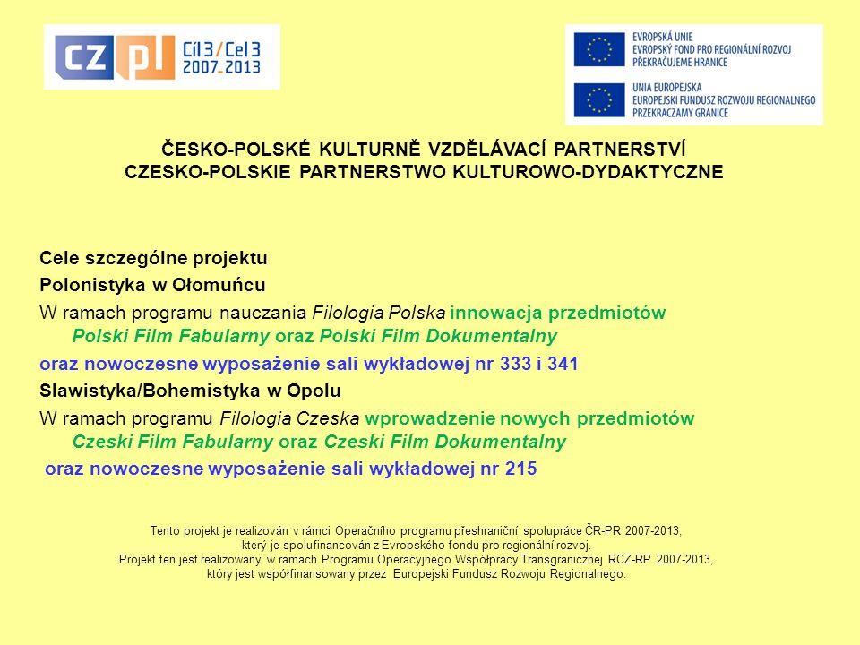 Tento projekt je realizován v rámci Operačního programu přeshraniční spolupráce ČR-PR 2007-2013, který je spolufinancován z Evropského fondu pro regio