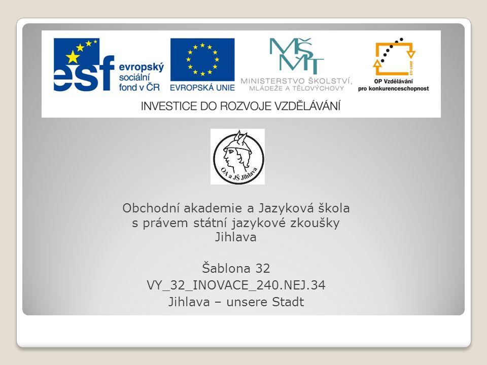 Číslo projektu: CZ.1.07/1.5.00/34.0744 Šablona: VY_32_INOVACE Číslo DUMU: 240.NEJ.34 Předmět: Německý jazyk Název materiálu: Jihlava- unsere Stadt Autor: Mgr.