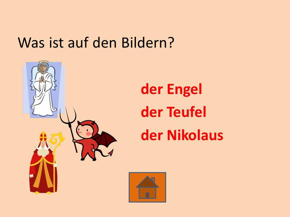 Was ist auf den Bildern? der Engel der Teufel der Nikolaus
