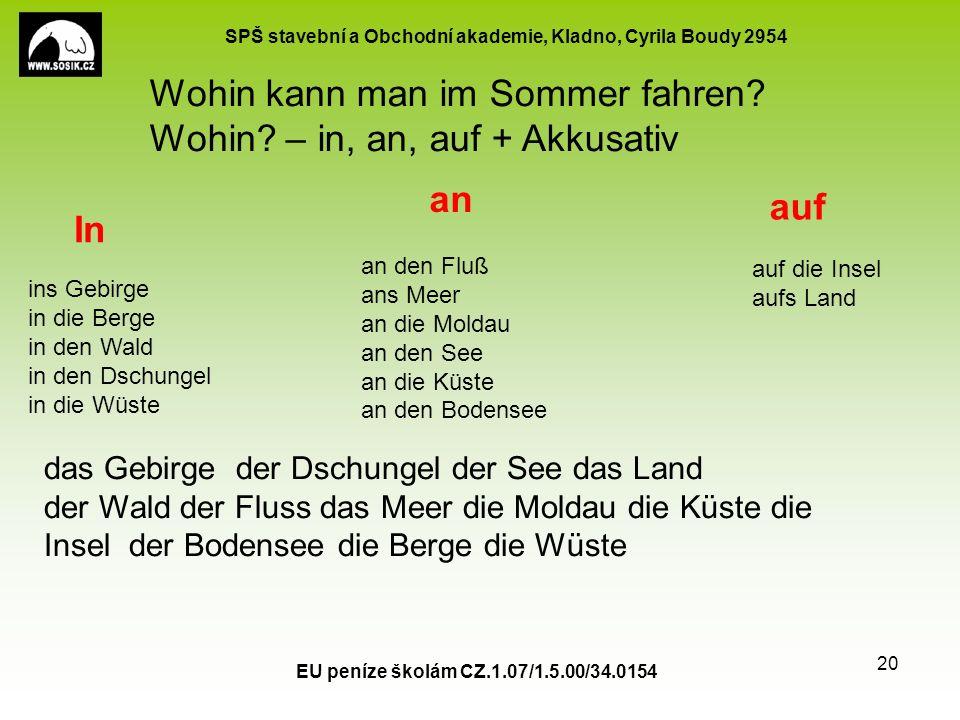 SPŠ stavební a Obchodní akademie, Kladno, Cyrila Boudy 2954 EU peníze školám CZ.1.07/1.5.00/34.0154 20 Wohin kann man im Sommer fahren.