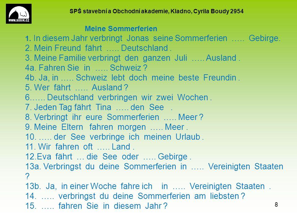 SPŠ stavební a Obchodní akademie, Kladno, Cyrila Boudy 2954 8 Meine Sommerferien 1.