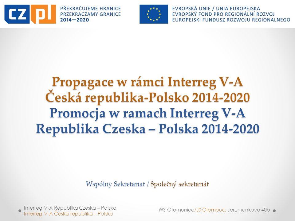Interreg V-A Republika Czeska – Polska Interreg V-A Česká republika – Polsko WS Ołomuniec/JS Olomouc, Jeremenkova 40b Propagace w rámci Interreg V-A Č