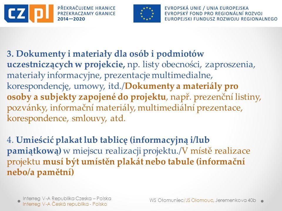 3. Dokumenty i materiały dla osób i podmiotów uczestniczących w projekcie, np. listy obecności, zaproszenia, materiały informacyjne, prezentacje multi