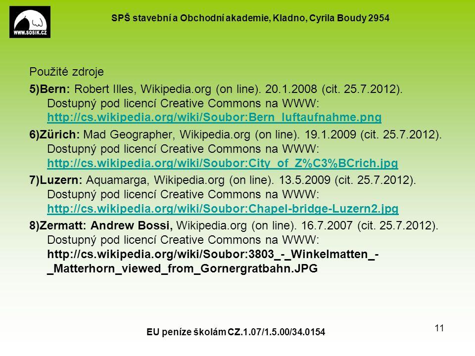 SPŠ stavební a Obchodní akademie, Kladno, Cyrila Boudy 2954 EU peníze školám CZ.1.07/1.5.00/34.0154 11 Použité zdroje 5)Bern: Robert Illes, Wikipedia.org (on line).