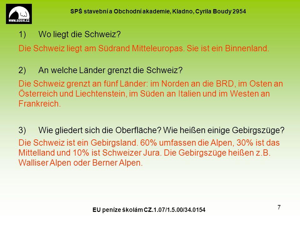 SPŠ stavební a Obchodní akademie, Kladno, Cyrila Boudy 2954 EU peníze školám CZ.1.07/1.5.00/34.0154 7 1)Wo liegt die Schweiz.