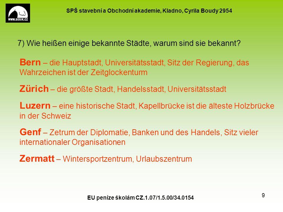 SPŠ stavební a Obchodní akademie, Kladno, Cyrila Boudy 2954 EU peníze školám CZ.1.07/1.5.00/34.0154 9 7) Wie heißen einige bekannte Städte, warum sind sie bekannt.