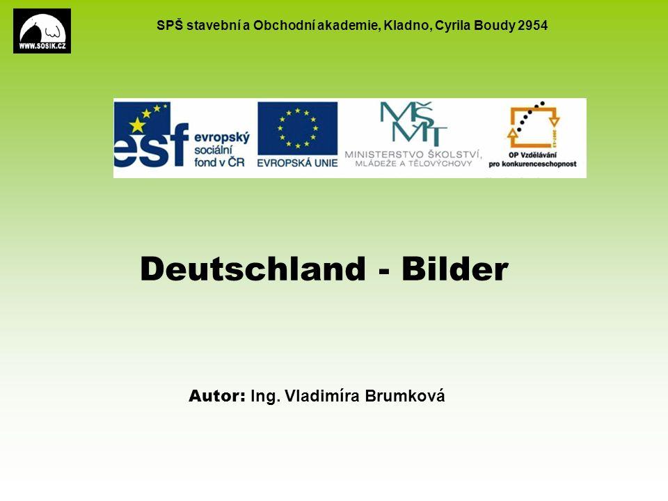 SPŠ stavební a Obchodní akademie, Kladno, Cyrila Boudy 2954 Deutschland - Bilder Autor: Ing. Vladimíra Brumková