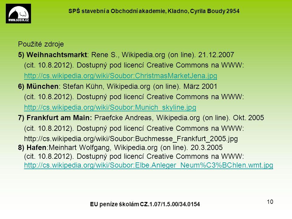 SPŠ stavební a Obchodní akademie, Kladno, Cyrila Boudy 2954 EU peníze školám CZ.1.07/1.5.00/34.0154 10 Použité zdroje 5) Weihnachtsmarkt: Rene S., Wik