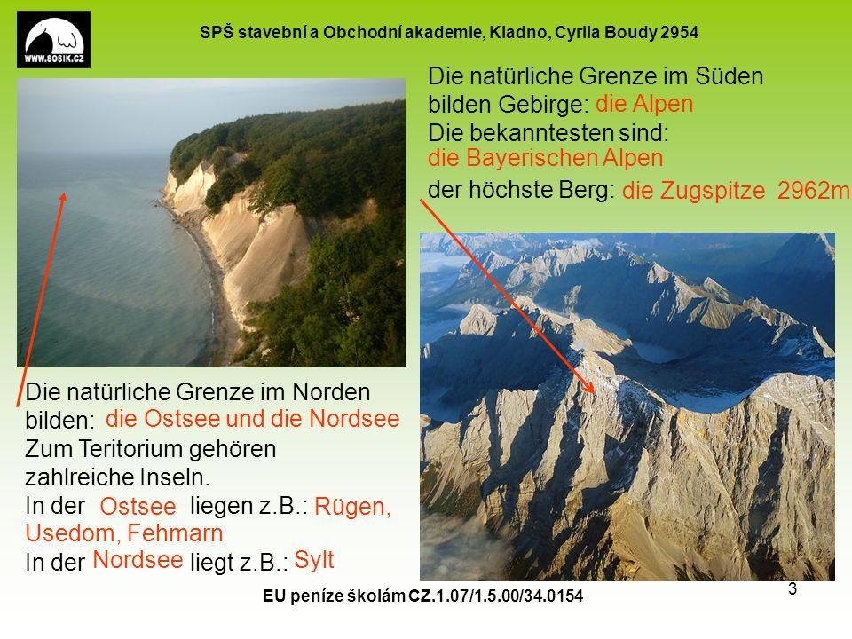 SPŠ stavební a Obchodní akademie, Kladno, Cyrila Boudy 2954 EU peníze školám CZ.1.07/1.5.00/34.0154 3 Die natürliche Grenze im Norden bilden: Zum Teri
