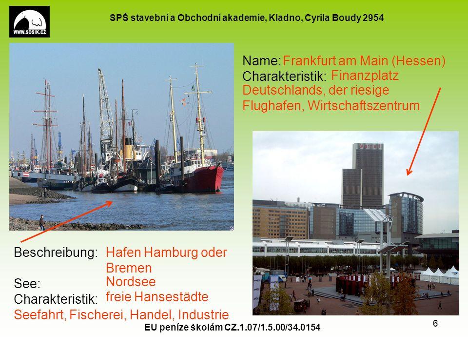 SPŠ stavební a Obchodní akademie, Kladno, Cyrila Boudy 2954 EU peníze školám CZ.1.07/1.5.00/34.0154 6 Beschreibung: See: Charakteristik: Name: Charakt