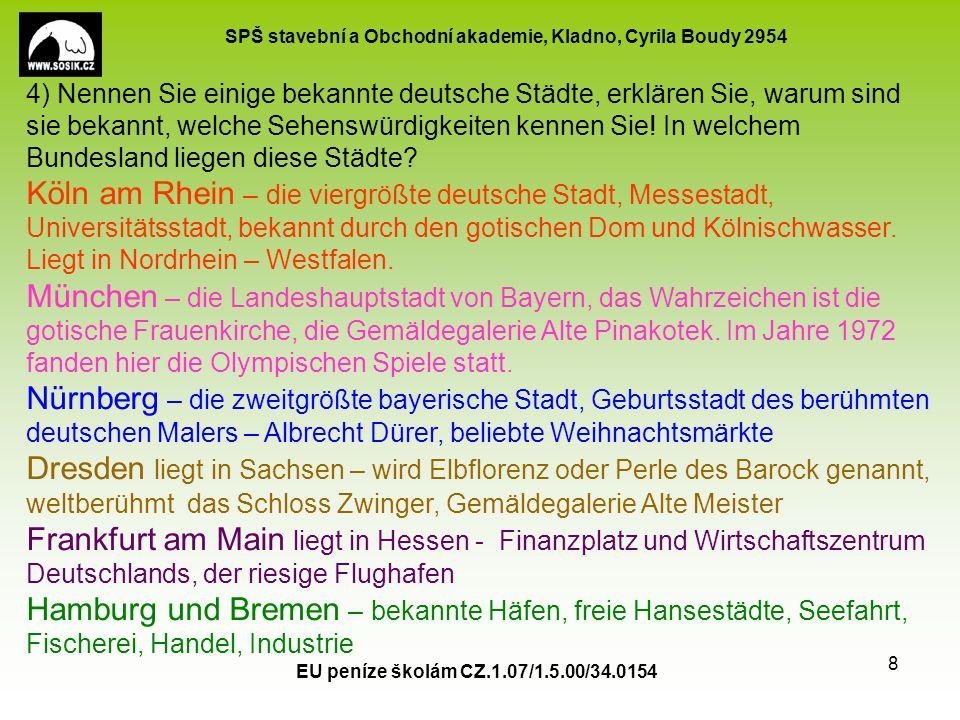 SPŠ stavební a Obchodní akademie, Kladno, Cyrila Boudy 2954 EU peníze školám CZ.1.07/1.5.00/34.0154 8 4) Nennen Sie einige bekannte deutsche Städte, e
