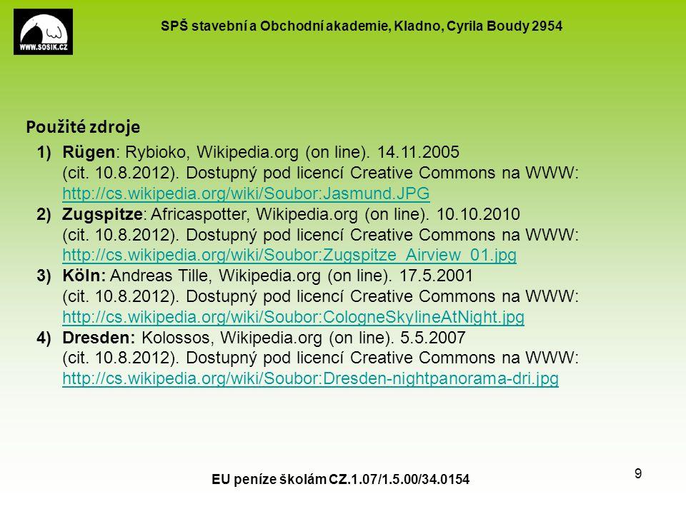 SPŠ stavební a Obchodní akademie, Kladno, Cyrila Boudy 2954 EU peníze školám CZ.1.07/1.5.00/34.0154 9 Použité zdroje 1)Rügen: Rybioko, Wikipedia.org (