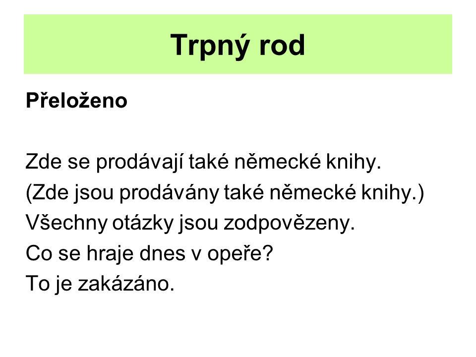 Trpný rod Tvořte pasívum a přeložte Wann schreibt man das Diktat.