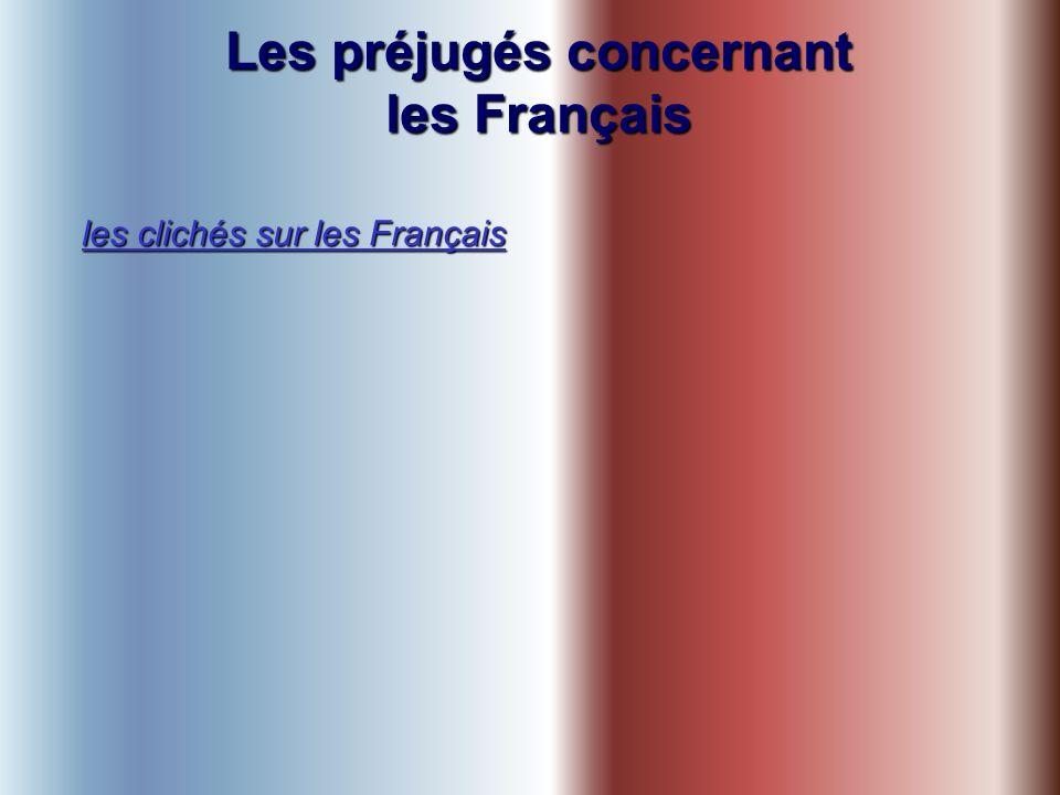 Les préjugés concernant les Français les clichés sur les Français les clichés sur les Français
