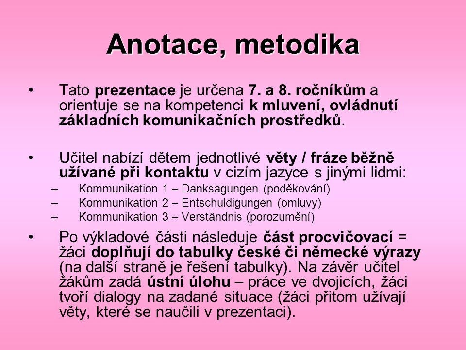 Anotace, metodika Tato prezentace je určena 7. a 8.
