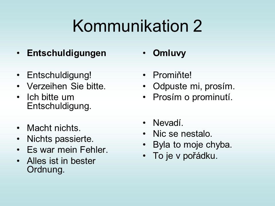 Kommunikation 3 - Verständnis (porozumění) Sprechen Sie … .