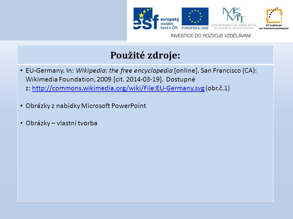 Použité zdroje: EU-Germany. In: Wikipedia: the free encyclopedia [online].