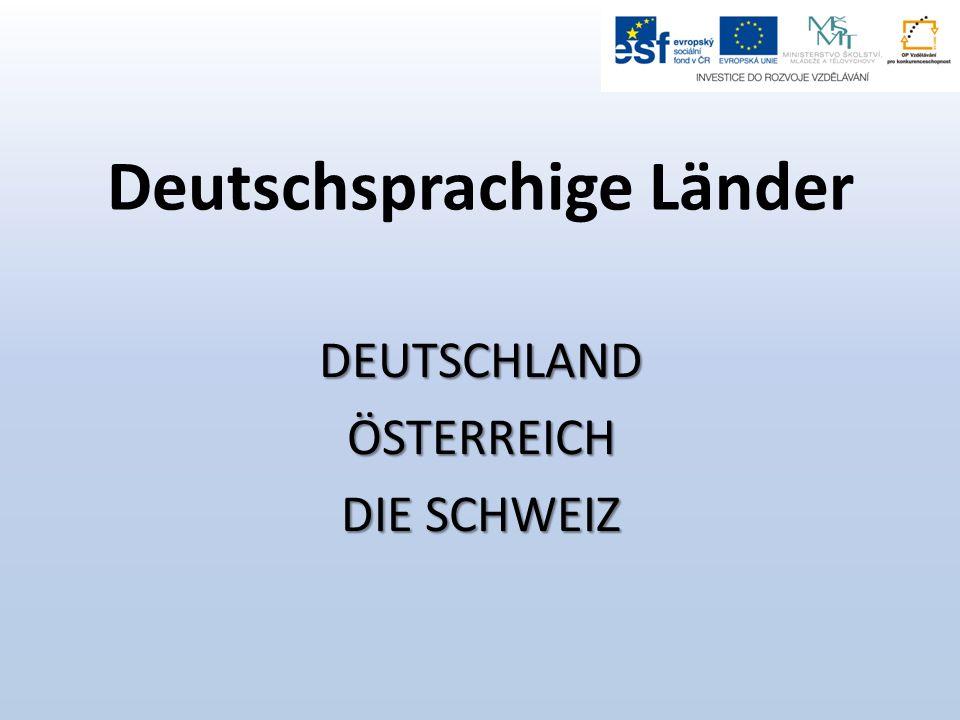 Deutschsprachige Länder DEUTSCHLANDÖSTERREICH DIE SCHWEIZ