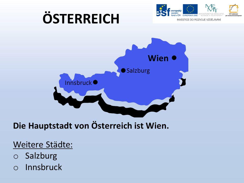 ÖSTERREICH Die Hauptstadt von Österreich ist Wien.