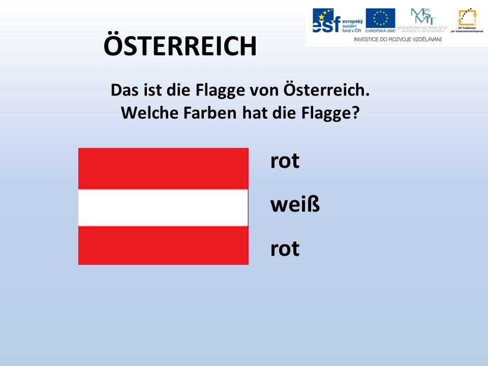 ÖSTERREICH Das ist die Flagge von Österreich. Welche Farben hat die Flagge rot weiß rot
