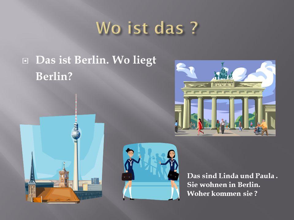  Das ist Berlin. Wo liegt Berlin. Das sind Linda und Paula.