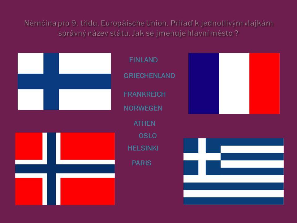 FINLAND FRANKREICH NORWEGEN GRIECHENLAND HELSINKI PARIS OSLO ATHEN