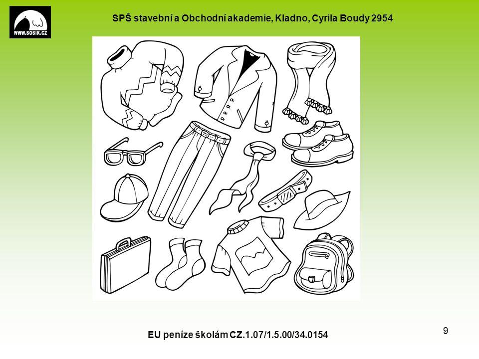 SPŠ stavební a Obchodní akademie, Kladno, Cyrila Boudy 2954 Was trägst du gern.