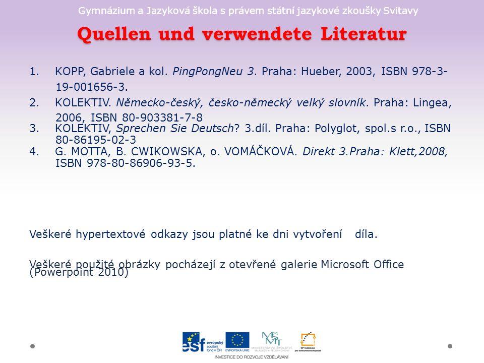 Gymnázium a Jazyková škola s právem státní jazykové zkoušky Svitavy Quellen und verwendete Literatur 1.