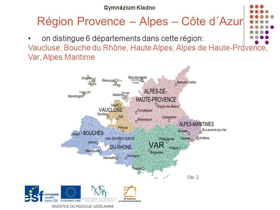 Gymnázium Kladno Région Provence – Alpes – Côte d´Azur on distingue 6 départements dans cette région: Vaucluse, Bouche du Rhône, Haute Alpes, Alpes de Haute-Provence, Var, Alpes Maritime Obr.