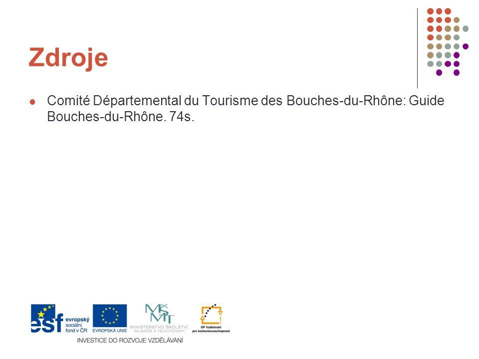 Zdroje Comité Départemental du Tourisme des Bouches-du-Rhône: Guide Bouches-du-Rhône. 74s.