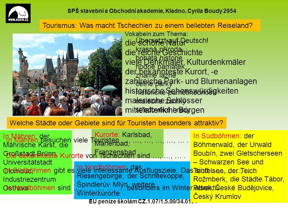 SPŠ stavební a Obchodní akademie, Kladno, Cyrila Boudy 2954 EU peníze školám CZ.1.07/1.5.00/34.0154 11 Tourismus: Was macht Tschechien zu einem beliebten Reiseland.