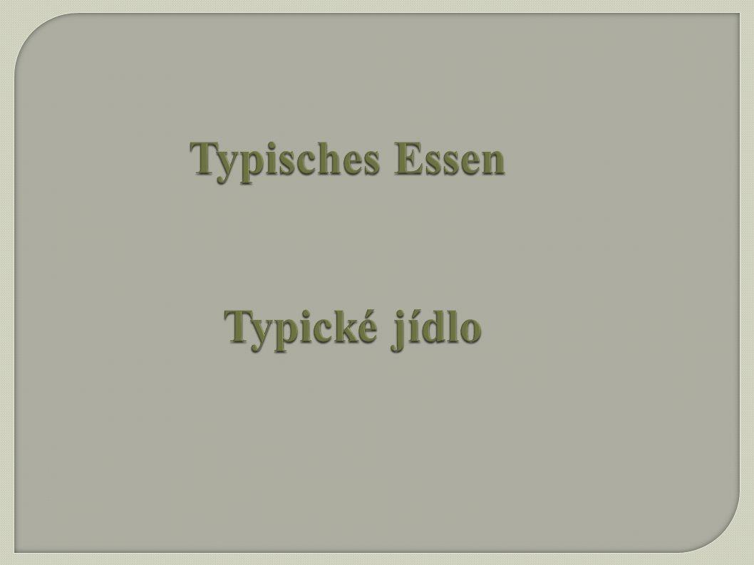 Typisches Essen Typické jídlo