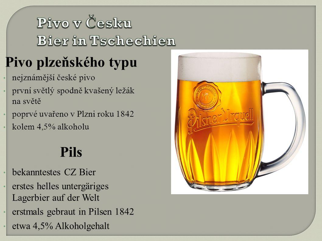 Pivo plzeňského typu nejznámější české pivo první světlý spodně kvašený ležák na světě poprvé uvařeno v Plzni roku 1842 kolem 4,5% alkoholu Pils bekanntestes CZ Bier erstes helles untergäriges Lagerbier auf der Welt erstmals gebraut in Pilsen 1842 etwa 4,5% Alkoholgehalt