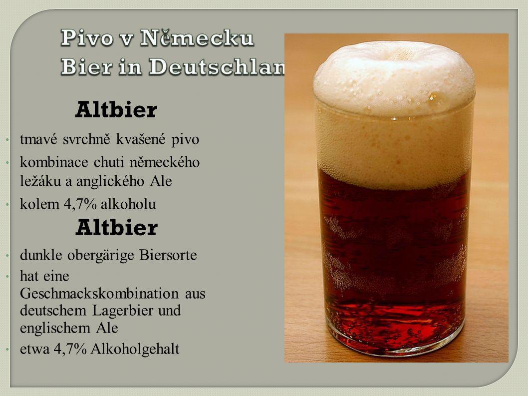 Altbier tmavé svrchně kvašené pivo kombinace chuti německého ležáku a anglického Ale kolem 4,7% alkoholu Altbier dunkle obergärige Biersorte hat eine Geschmackskombination aus deutschem Lagerbier und englischem Ale etwa 4,7% Alkoholgehalt