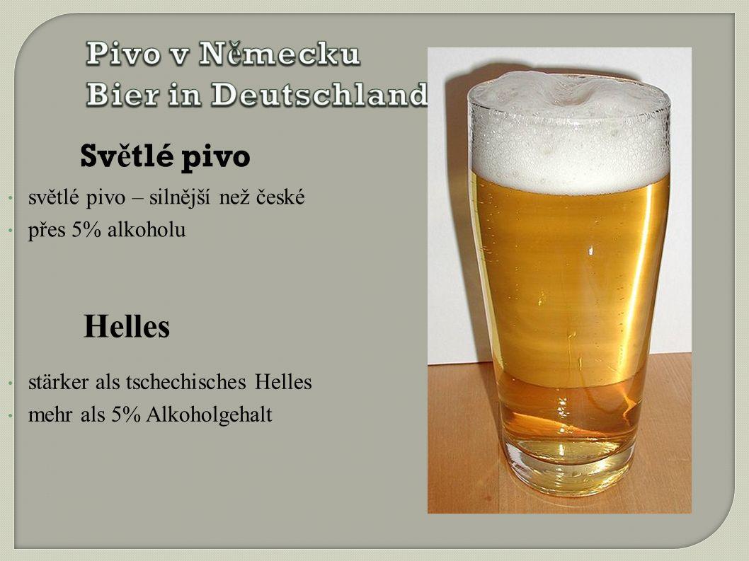 Sv ě tlé pivo světlé pivo – silnější než české přes 5% alkoholu Helles stärker als tschechisches Helles mehr als 5% Alkoholgehalt