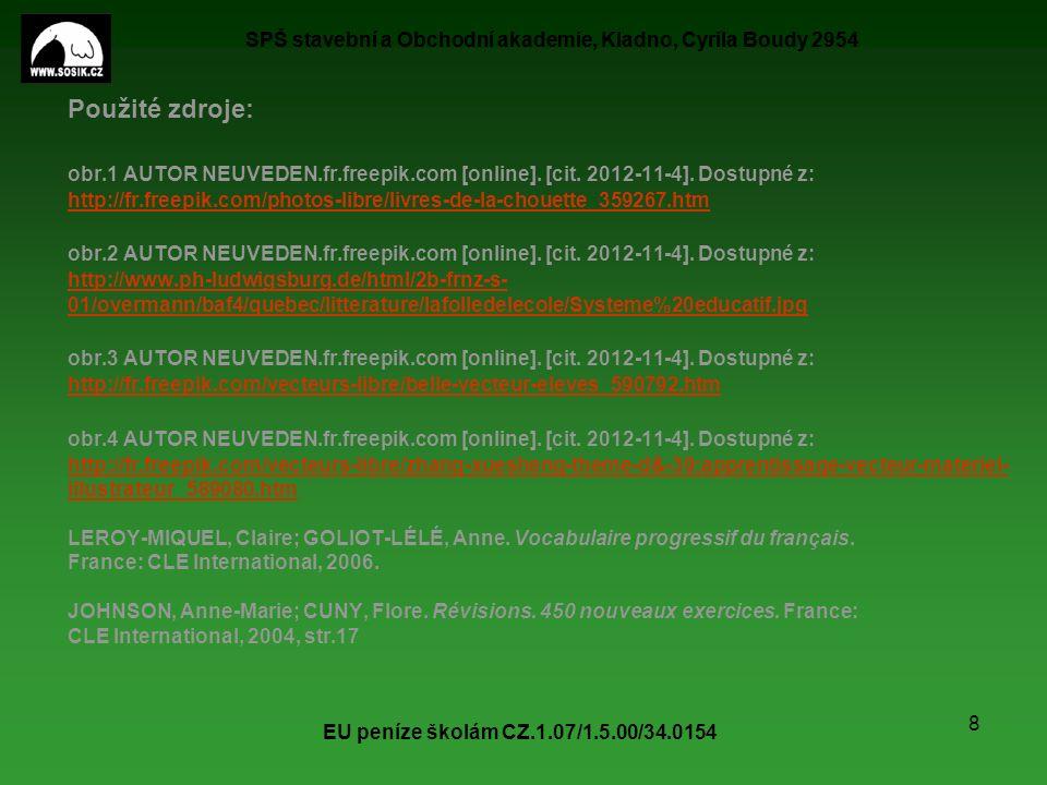 SPŠ stavební a Obchodní akademie, Kladno, Cyrila Boudy 2954 EU peníze školám CZ.1.07/1.5.00/34.0154 9 LEROY-MIQUEL, Claire; GOLIOT-LÉLÉ, Anne.
