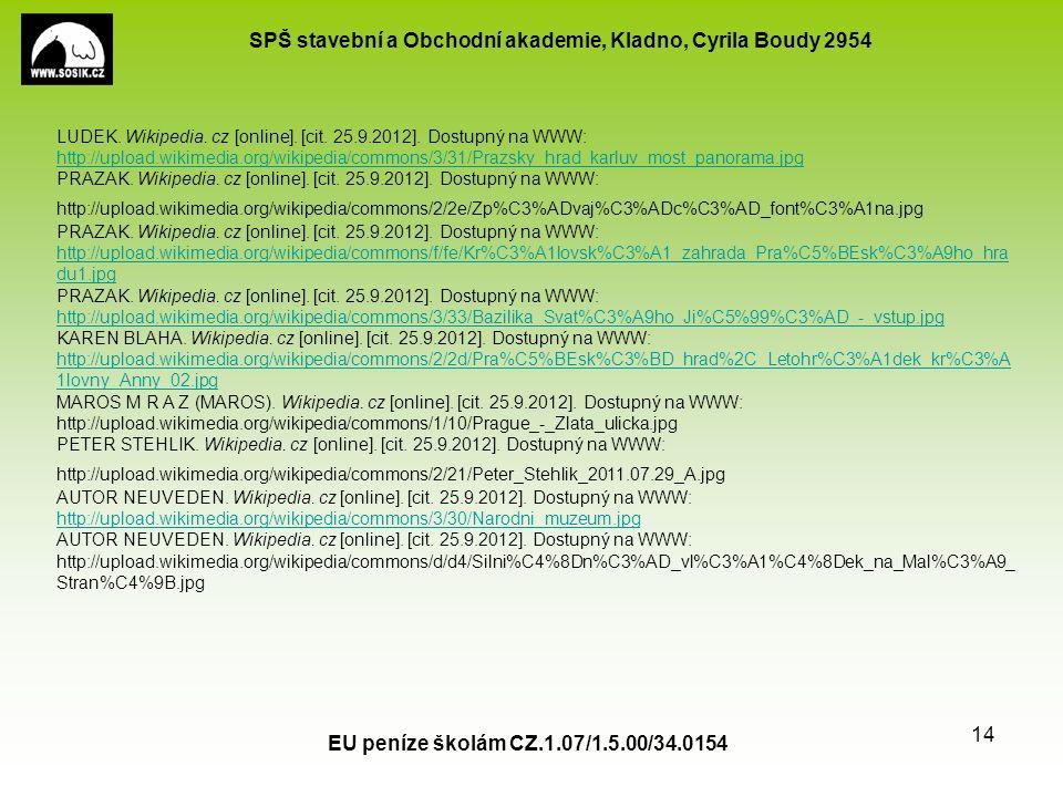 SPŠ stavební a Obchodní akademie, Kladno, Cyrila Boudy 2954 EU peníze školám CZ.1.07/1.5.00/34.0154 14 LUDEK.