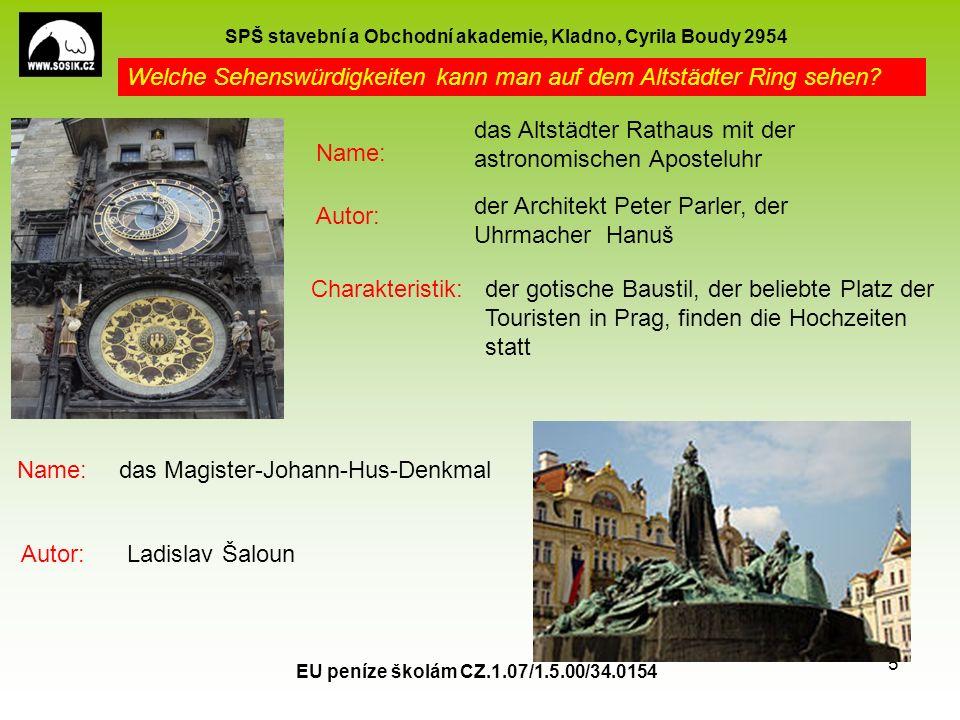SPŠ stavební a Obchodní akademie, Kladno, Cyrila Boudy 2954 EU peníze školám CZ.1.07/1.5.00/34.0154 5 Welche Sehenswürdigkeiten kann man auf dem Altstädter Ring sehen.