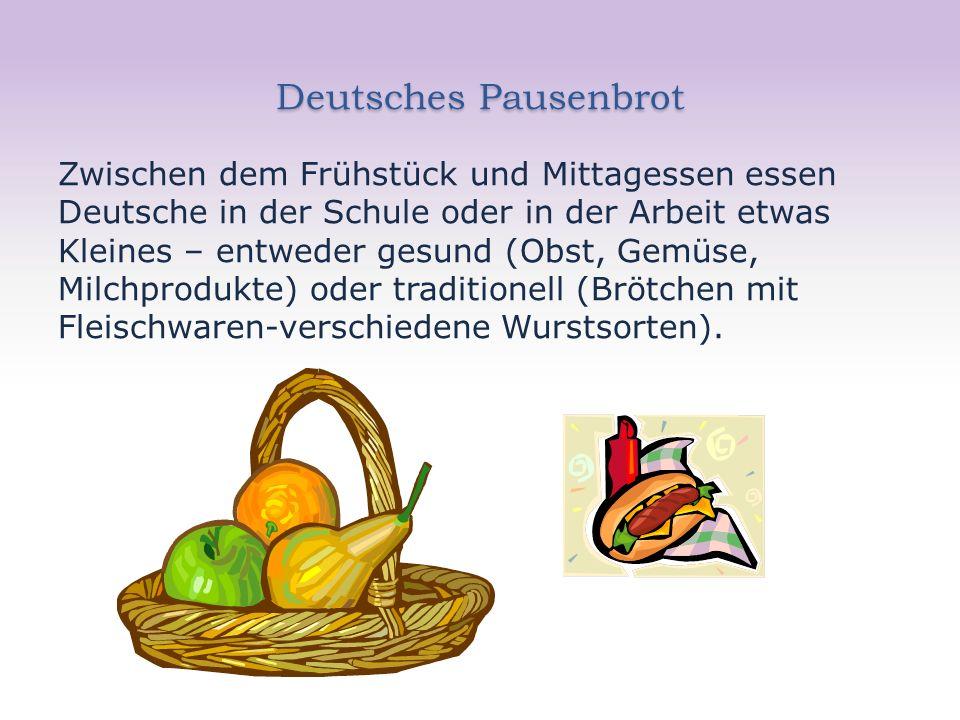 Deutsches Pausenbrot Zwischen dem Frühstück und Mittagessen essen Deutsche in der Schule oder in der Arbeit etwas Kleines – entweder gesund (Obst, Gem