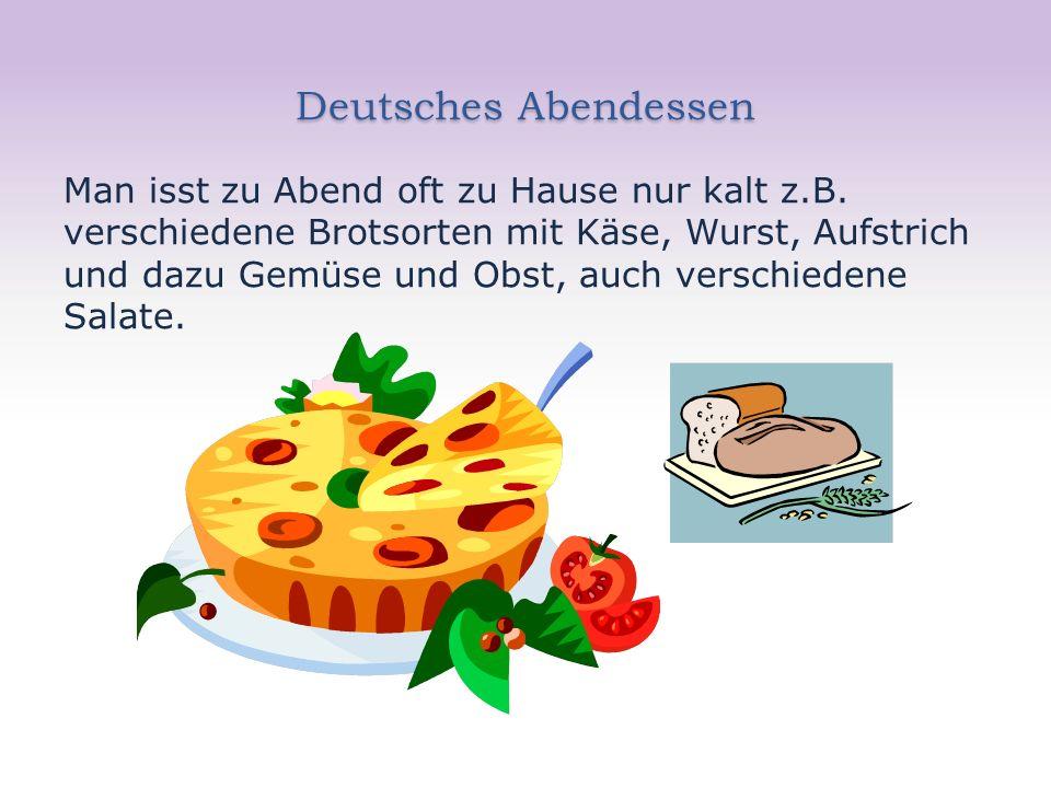 Deutsches Abendessen Man isst zu Abend oft zu Hause nur kalt z.B. verschiedene Brotsorten mit Käse, Wurst, Aufstrich und dazu Gemüse und Obst, auch ve