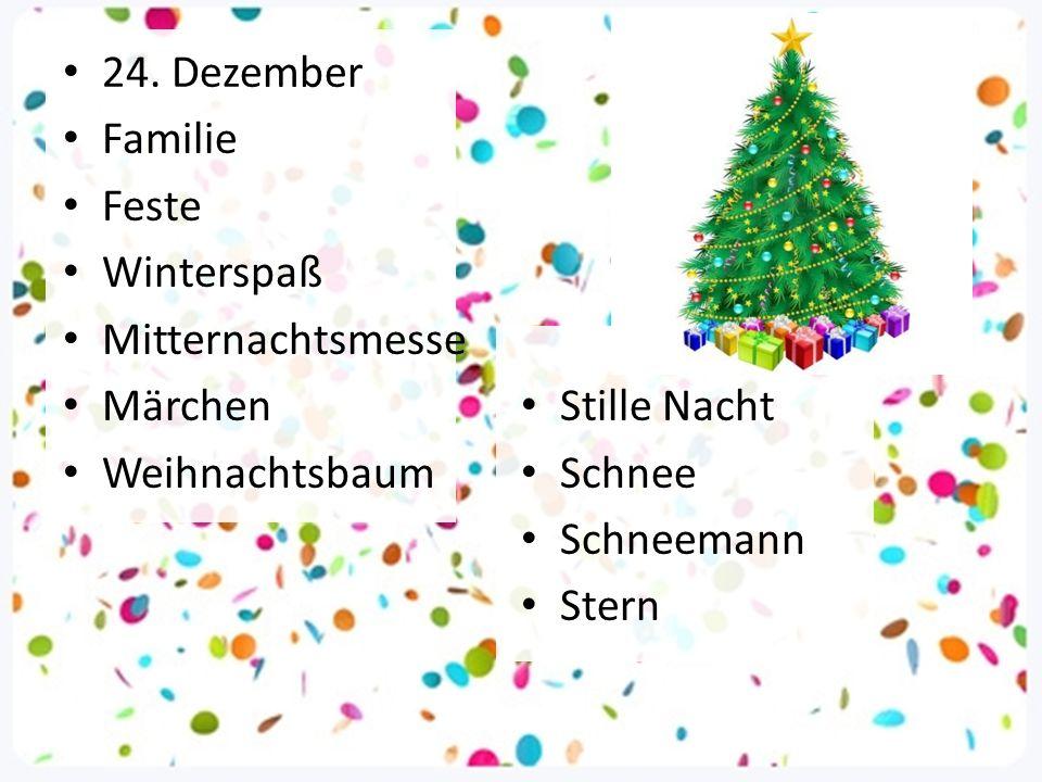 24. Dezember Familie Feste Winterspaß Mitternachtsmesse Märchen Weihnachtsbaum Stille Nacht Schnee Schneemann Stern