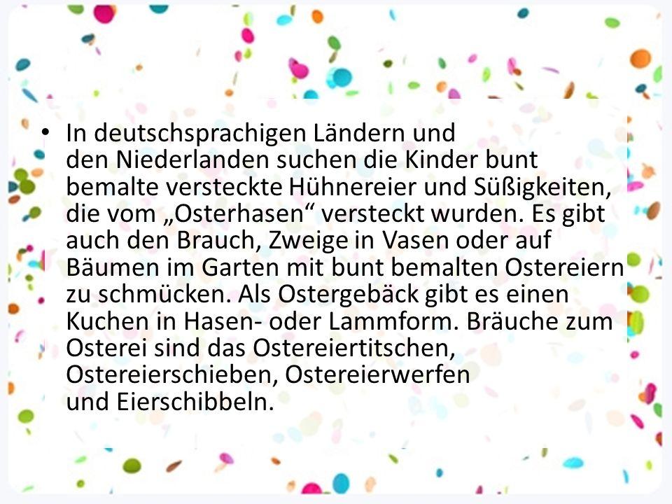 """In deutschsprachigen Ländern und den Niederlanden suchen die Kinder bunt bemalte versteckte Hühnereier und Süßigkeiten, die vom """"Osterhasen"""" versteckt"""