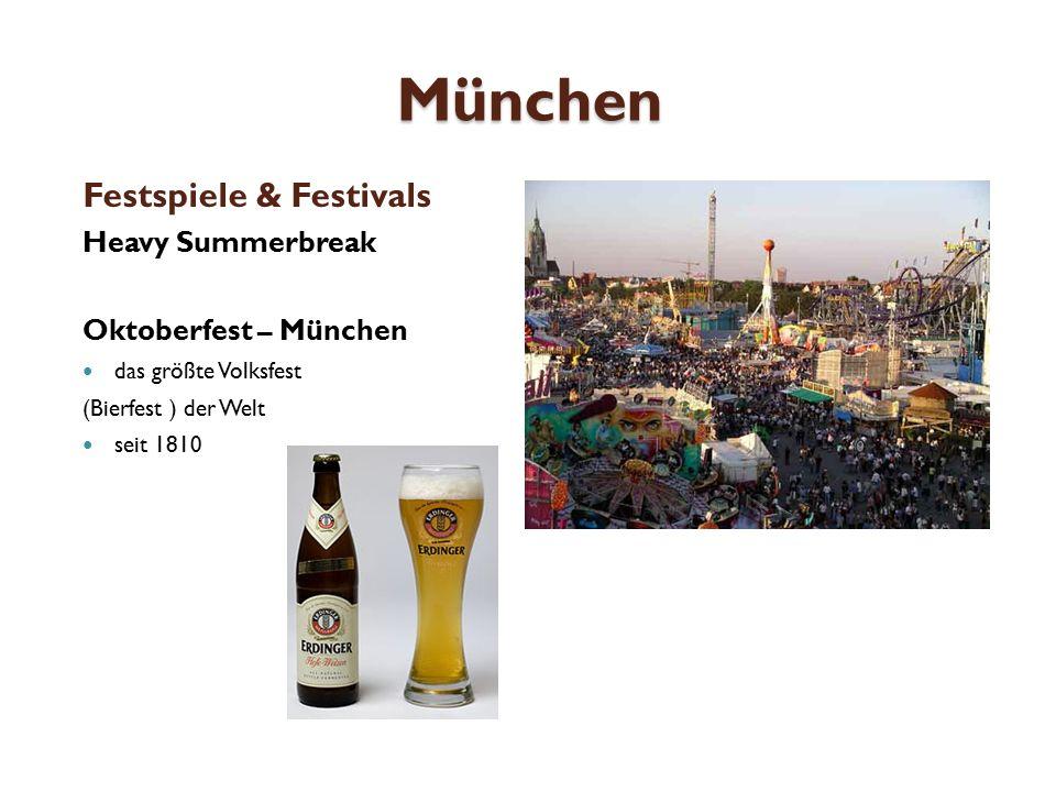München Festspiele & Festivals Heavy Summerbreak Oktoberfest – München das größte Volksfest (Bierfest ) der Welt seit 1810