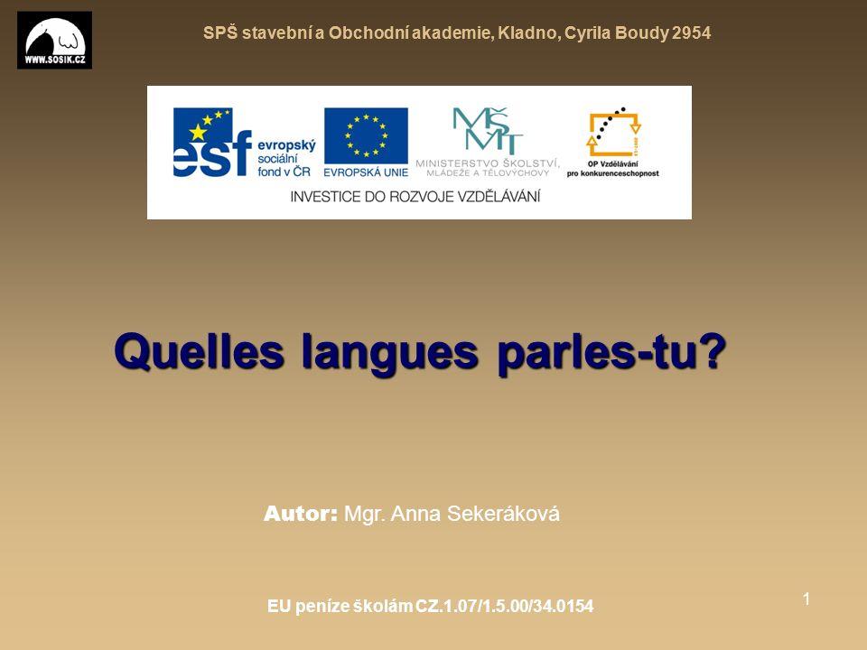 SPŠ stavební a Obchodní akademie, Kladno, Cyrila Boudy 2954 EU peníze školám CZ.1.07/1.5.00/34.0154 1 Quelles langues parles-tu.