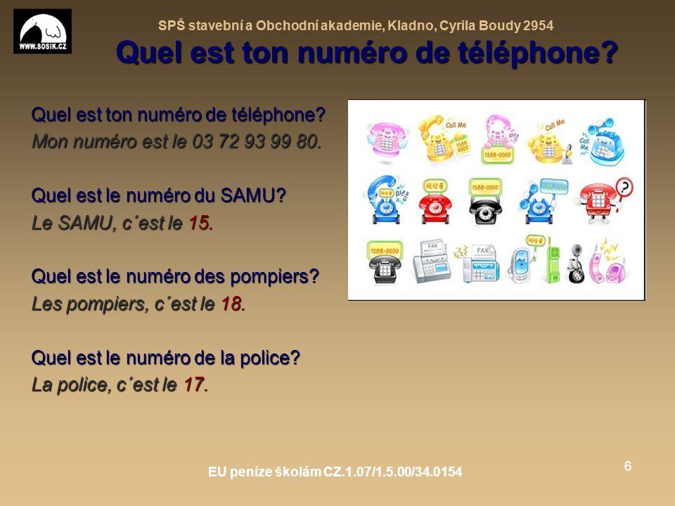 SPŠ stavební a Obchodní akademie, Kladno, Cyrila Boudy 2954 EU peníze školám CZ.1.07/1.5.00/34.0154 6 Quel est ton numéro de téléphone.